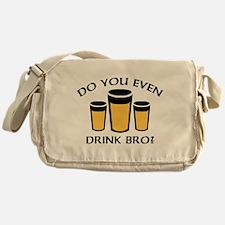 Do You Even Drink Bro? Messenger Bag