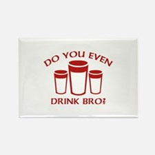 Do You Even Drink Bro? Rectangle Magnet