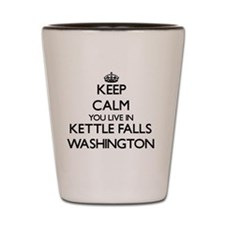 Keep calm you live in Kettle Falls Wash Shot Glass