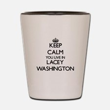 Keep calm you live in Lacey Washington Shot Glass