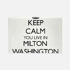 Keep calm you live in Milton Washington Magnets