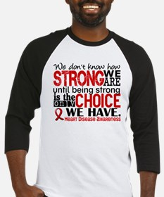 Heart Disease How Strong We Are Baseball Jersey