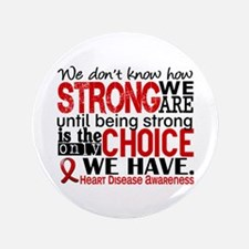 """Heart Disease How Strong We 3.5"""" Button (100 pack)"""