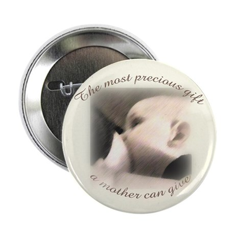 """The most precious gift..."" Button"