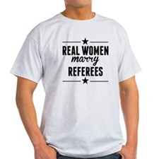 Real Women Marry Referees T-Shirt