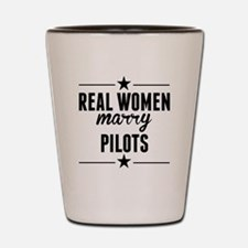 Real Women Marry Pilots Shot Glass