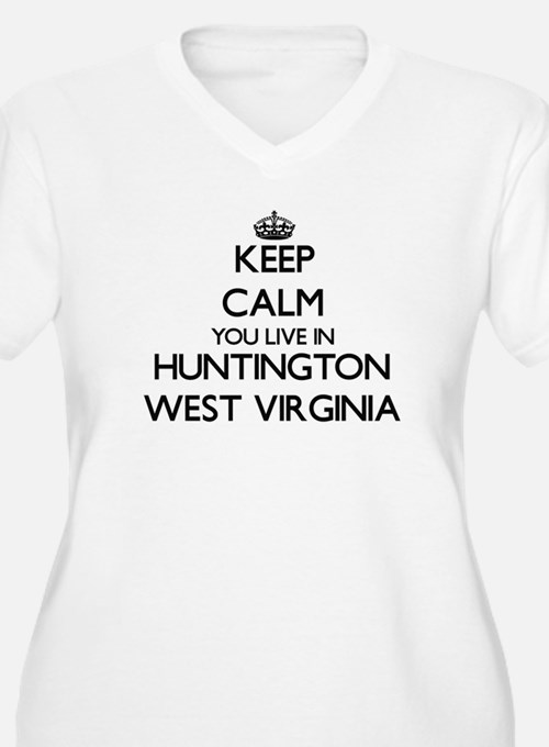 Keep calm you live in Huntington Plus Size T-Shirt