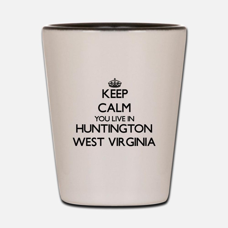 Keep calm you live in Huntington West V Shot Glass