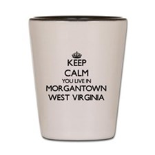 Keep calm you live in Morgantown West V Shot Glass