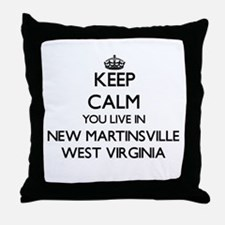 Keep calm you live in New Martinsvill Throw Pillow
