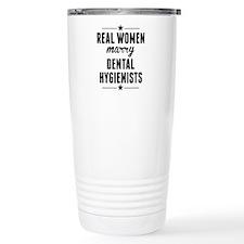 Real Women Marry Dental Hygienists Travel Mug
