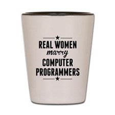 Real Women Marry Computer Programmers Shot Glass