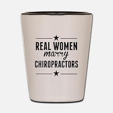 Real Women Marry Chiropractors Shot Glass
