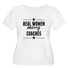 Real Women Marry Coaches Plus Size T-Shirt