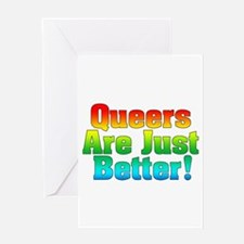 Queers Are Just Better Greeting Card