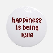 happiness is being Kyla Ornament (Round)
