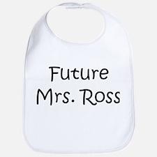 Future Mrs. Ross  Bib