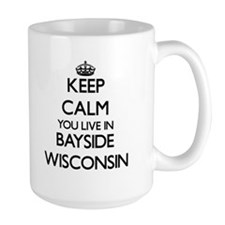 Keep calm you live in Bayside Wisconsin Mugs