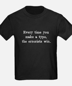Every Time You Make a Typo The Errorists Win T-Shi