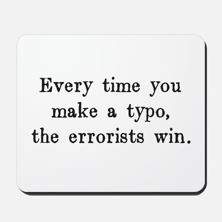 Every Time You Make a Typo The Errorists Win Mouse