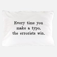 Every Time You Make a Typo The Errorists Win Pillo
