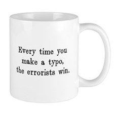 Every Time You Make a Typo The Errorists Win Mugs