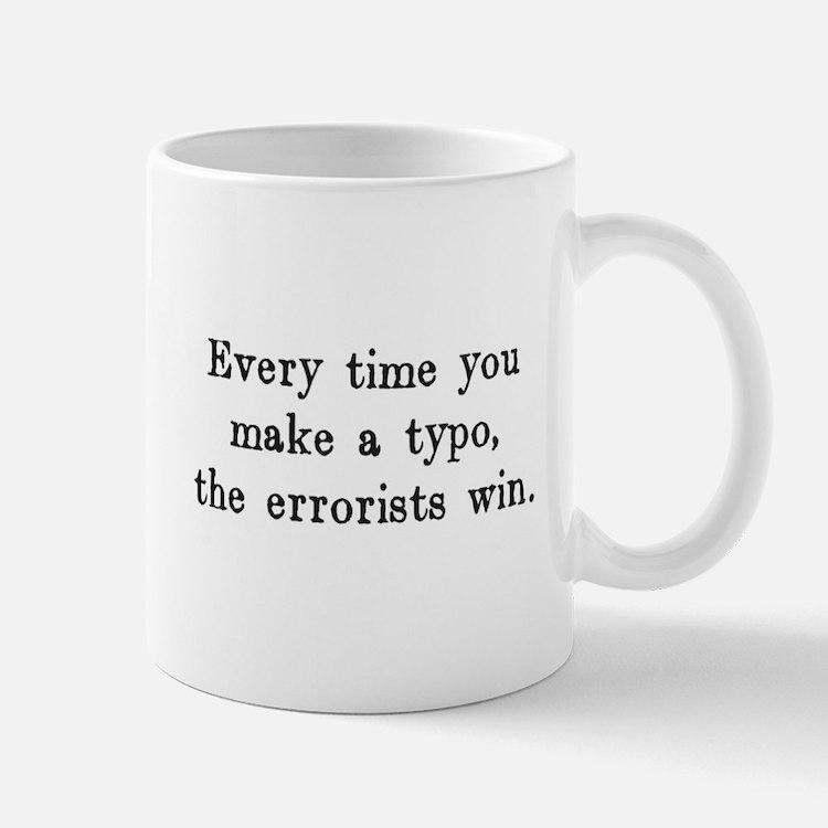 Every Time You Make a Typo The Errorists Win Mugs