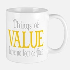 THINGS OF VALUE HAVE NO FEAR Mug