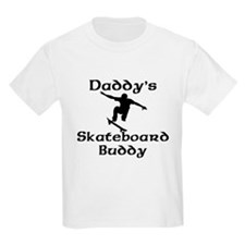 Daddys Skateboard Buddy T-Shirt