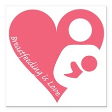 "Breastfeeding is Love Square Car Magnet 3"" x 3"""