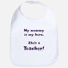 Funny Mommy teacher Bib