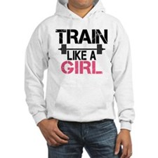 Train Like A Girl Hoodie Sweatshirt
