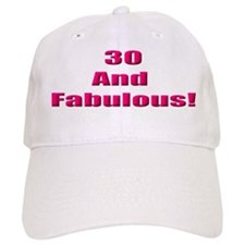 30 and Fabulous Baseball Cap