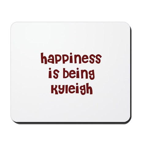 happiness is being Kyleigh Mousepad