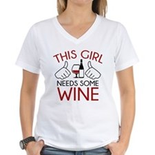 This Girl Needs Some Wine Shirt