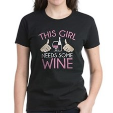 This Girl Needs Some Wine Tee