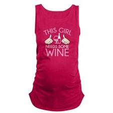 This Girl Needs Some Wine Maternity Tank Top