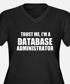 Trust Me, I'm A Database Administrator Plus Size T