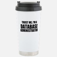 Trust Me, I'm A Database Administrator Travel Mug
