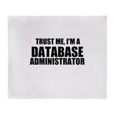 Trust Me, I'm A Database Administrator Throw Blank