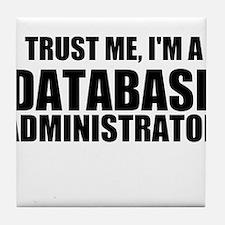 Trust Me, I'm A Database Administrator Tile Coaste