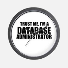 Trust Me, I'm A Database Administrator Wall Clock