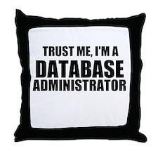 Trust Me, I'm A Database Administrator Throw Pillo