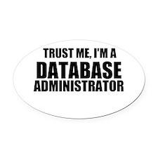Trust Me, I'm A Database Administrator Oval Car Ma