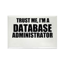 Trust Me, I'm A Database Administrator Magnets