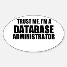 Trust Me, I'm A Database Administrator Decal