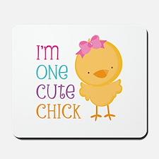 I'm One Cute Chick Mousepad