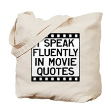 I speak Fluently Movie Quotes Tote Bag