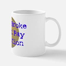 I'm So Broke Mug