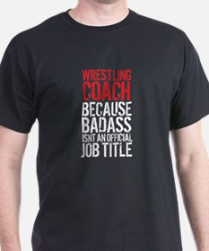 Wrestling Coach Badass Job T-Shirt